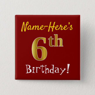 Red, Faux Gold 6th Birthday, With Custom Name 15 Cm Square Badge
