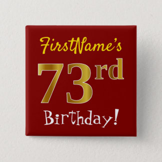 Red, Faux Gold 73rd Birthday, With Custom Name 15 Cm Square Badge
