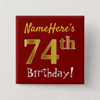 Red, Faux Gold 74th Birthday, With Custom Name 15 Cm Square Badge