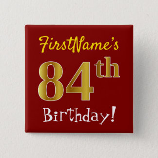 Red, Faux Gold 84th Birthday, With Custom Name 15 Cm Square Badge
