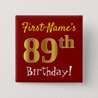 Red, Faux Gold 89th Birthday, With Custom Name 15 Cm Square Badge