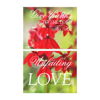 Red flowers canvas, give thanks you the Lord Stretched Canvas Print