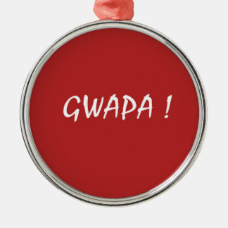 Red gwapa text design cebuano Filipino Tagalog Metal Ornament