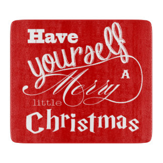 Red Have Yourself a Merry Little Christmas Cutting Boards
