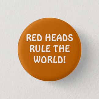 RED HEADS RULE THE WORLD! 3 CM ROUND BADGE