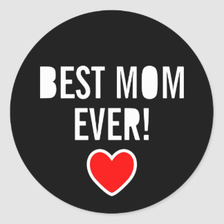 Red heart & text BEST MOM EVER! Happy Mothers Day Classic Round Sticker