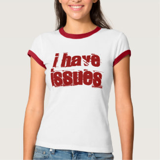 Red I have issues T-Shirt
