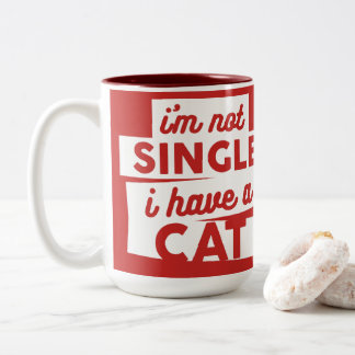 Red I'm Not A Single I Have  A Cat - New Pet Quote Two-Tone Coffee Mug