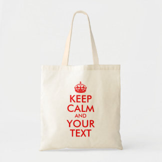 Red Keep Calm and Your Text Tote Bag