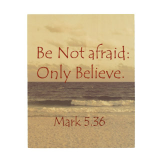Red Letter Bible Verse Be Not Afraid Wood Print