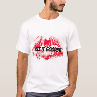Red lip kiss it goodbye t-shirt