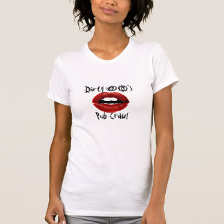 Red lips, Dirty 30'sPub Crawl - Customized T-shirts