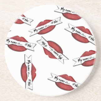 "Red Lips ""My Name Is #NO"" Beverage Coaster"