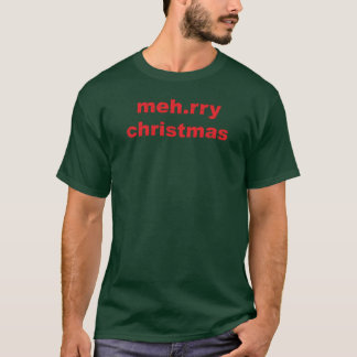 Red Meh.rry Christmas - Also in Blk or Wht T-Shirt