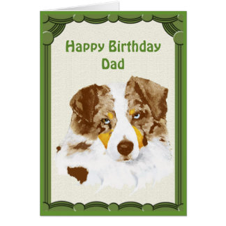 Red Merle Aussie Happy Birthday Dad Card w/ poetry