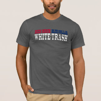 Red Neck Blue Collar White Trash Text T-Shirt