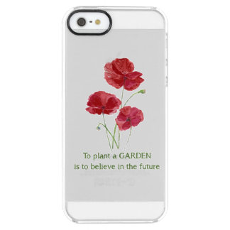Red Poppy To Plant a Garden Believe Future Quote Clear iPhone SE/5/5s Case