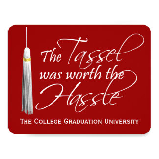 Red Tassel Was Worth the Hassle College Graduation 11 Cm X 14 Cm Invitation Card