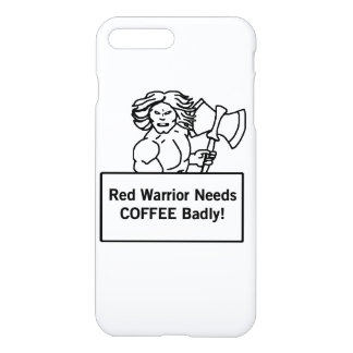 red warrior needs coffee badly iPhone 7 plus case