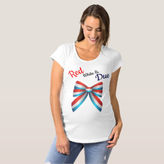 Red White & Due   Maternity Shirt