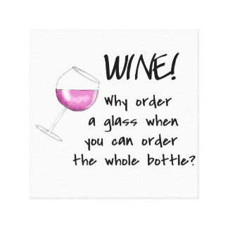 Red Wine Order Whole Bottle Funny Saying Art Canvas Print