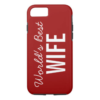Red World's Best Wife Custom iPhone 7 Case
