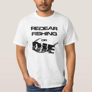 Redear Fishing or Die T-Shirt