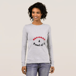 Redhead and proud of it long sleeve T-Shirt
