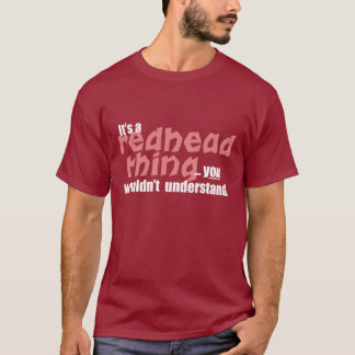Redhead Thing T-Shirt