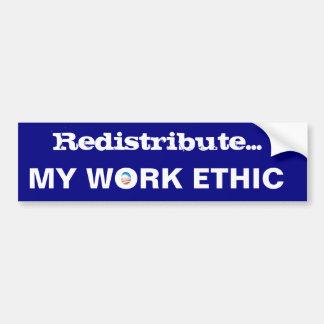 Redistribute my WORK ETHIC Bumper Sticker