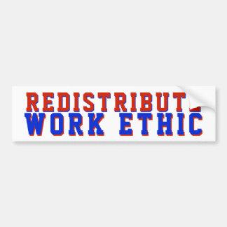 Redistribute Work Ethic Political GOP Bumper Sticker