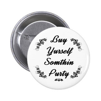 Redneck Buy yurself sumthin purty 6 Cm Round Badge