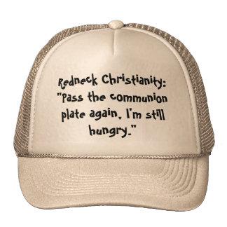 "Redneck Christianity:""Pass the communion plate ... Cap"