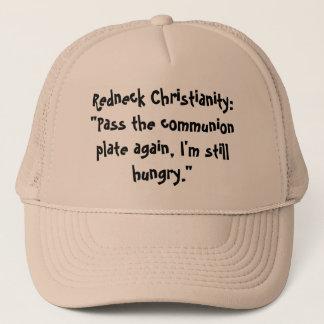 "Redneck Christianity:""Pass the communion plate ... Trucker Hat"