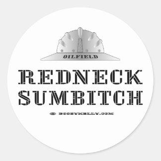 Redneck Sumbitch, Oil Field Sticker,Hard Hat,Oil Classic Round Sticker