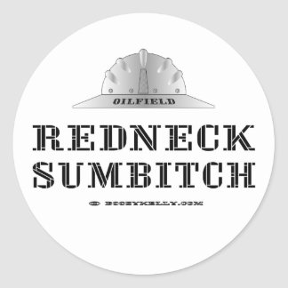 Redneck Sumbitch, Oil Field Sticker,Hard Hat,Oil Round Sticker