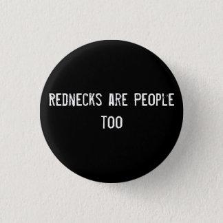 Rednecks are People too 3 Cm Round Badge