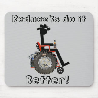 Rednecks do it, Better! Mouse Pad