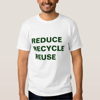 REDUCE RECYCLE REUSE TSHIRTS