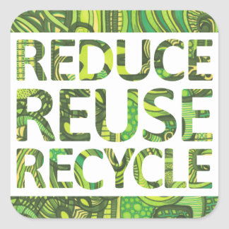 Reduce Reuse Recycle Go Green Stickers Square Sticker