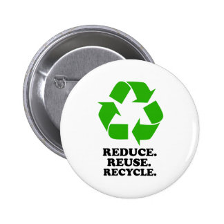Reduce, Reuse, Recycle - Green Living 6 Cm Round Badge