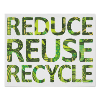 Reduce Reuse Recycle Green Poster