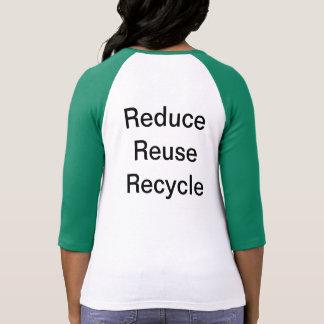 Reduce Reuse Recycle Ladies Shirt