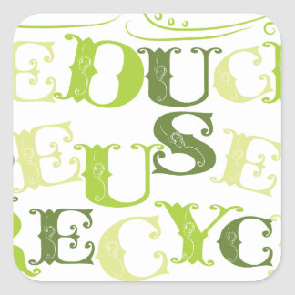 REDUCE REUSE RECYCLE.png Square Sticker