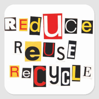 Reduce Reuse Recycle Square Sticker