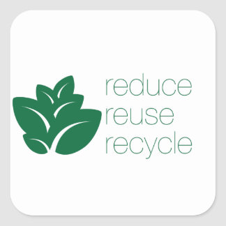 Reduce, reuse, recycle square sticker
