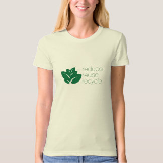 Reduce, reuse, recycle T-Shirt