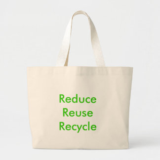 Reduce  Reuse  Recycle Jumbo Tote Bag