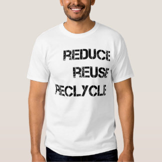 Reduce Reuse Recyle T-shirts