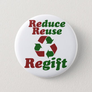 Reduce Reuse Regift funny Christmas 6 Cm Round Badge